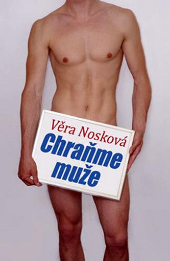 Chraňme muže - 2. vydání - Věra Nosková