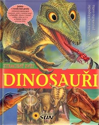 Dinosauři - Ztracený svět - Dětská encyklopedie pravěkého světa