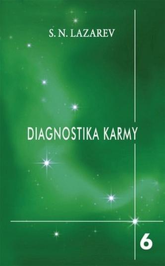 Diagnostika karmy 6 - Stupně k božskému - Sergej Nikolajevič Lazarev