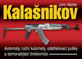 Kalašnikov - Automaty, ruční kulomety, odstřelovací pušky a samonabíjecí brokovnice - 2. vydání