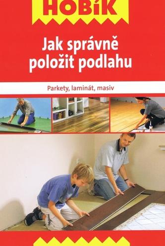 Jak správně položit podlahu - Parkety, laminát, masiv