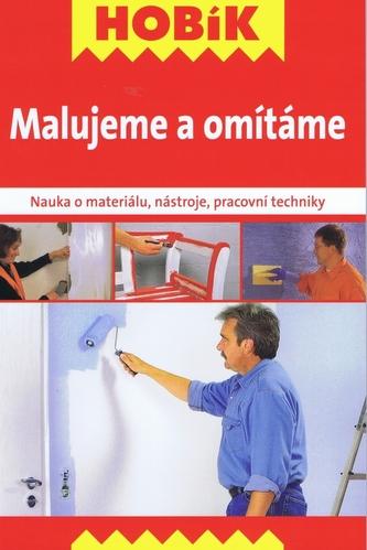 Malujeme a omítáme - Nauka o materiálu, nástroje, pracovní techniky