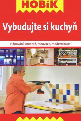 Vybudujte si kuchyň - Plánování, montáž, renovace, modernizace