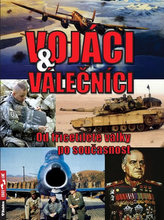 Vojáci a válečníci - Od třicetileté války po současnost