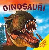 Dinosauři – s opravdovou lupou