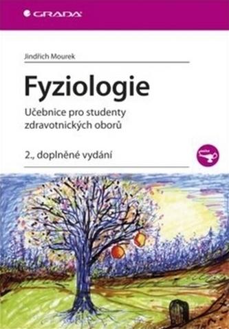 Fyziologie - Učebnice pro studenty zdravotnických oborů - 2. vydání - Jindřich Mourek
