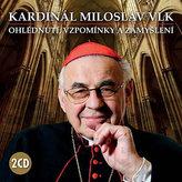 Kardinál Miloslav Vlk - Ohlédnutí, vzpomínky a zamyšlení - 2 CD