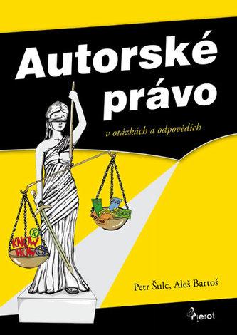 Autorské právo v otázkách a odpovědích - Petr Šulc