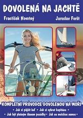 Dovolená na jachtě - Kompletní průvodce dovolenou na plachetnici.