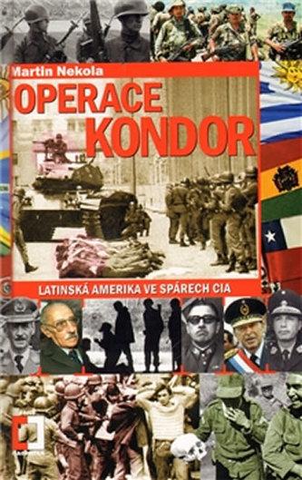Operace Kondor - Latinská Amerika ve spárech CIA
