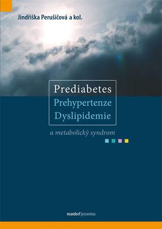 Prediabetes, prehypertenze, dyslipidemie a metabolický syndrom