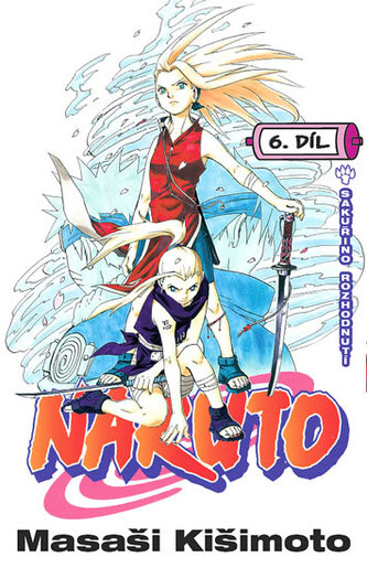 Naruto 6 - Sakuřino rozhodnutí