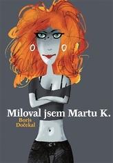 Miloval jsem Martu K.