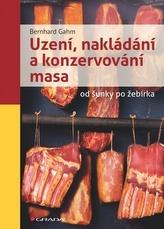Uzení, nakládání a konzervování masa od šunky po žebírka