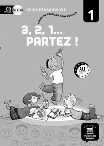3,2,1 Partez! 1 – Guide pédagogique