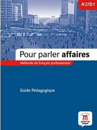 Pour Parler Affaires – Guide du professeur