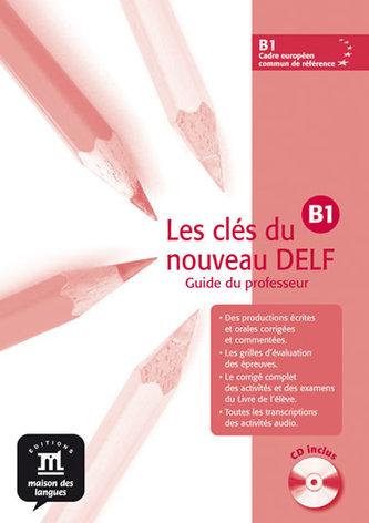 Les clés du Nouveau DELF B1 – Guide péd. + CD