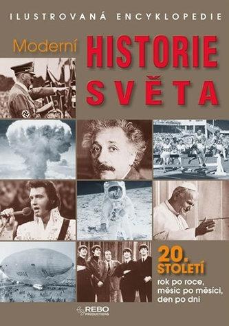 Moderní historie světa 20. století - Ilustrovaná encyklopedie  3. vydání