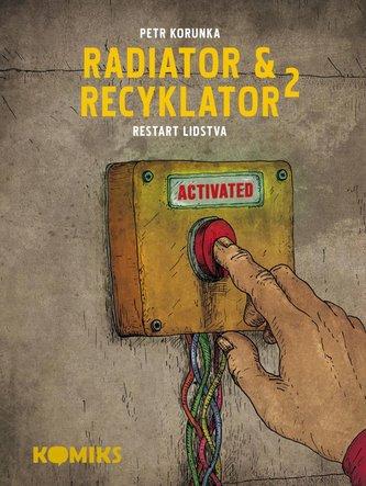 Radiator a Recyklator 2 - Restart lidstva
