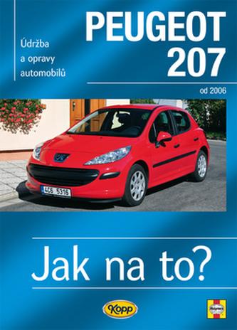 Peugeot 207 od 2006 - Jak na to? č. 115 - Gill Peter T.