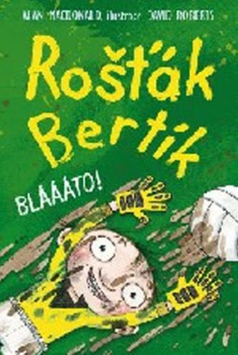 Rošťák Bertík – Bláááto!