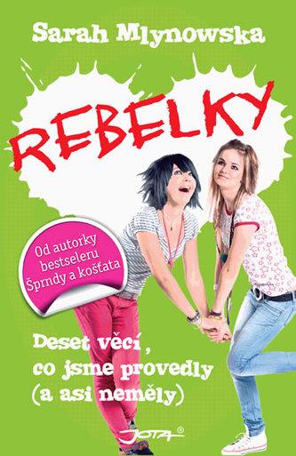 Rebelky - Deset věcí, co jsme provedly (a asi neměly)