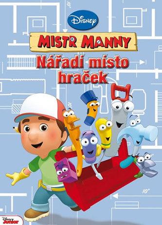 Mistr Manny - Nářadí místo hraček