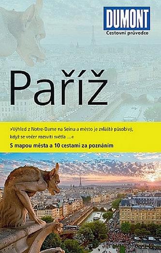 Paříž - Průvodce s mapou města a 10 cestami za poznáním