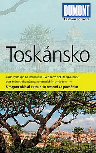 Toskánsko - Průvodce s mapou oblasti extra a 10 cestami za poznáním