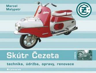 Skútr Čezeta - renovace, údržba, opravy, technika - 2. vydání