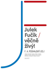 Julek Fučík – věčně živý!