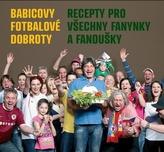 Babicovy fotbalové dobroty - Recepty pro všechny fanynky a fanoušky