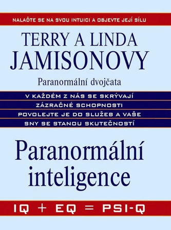 Paranormální inteligence. IQ + EQ = PSI-Q
