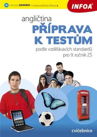 Angličtina - Příprava k testům podle vzdělávacích standardů pro 9. ročník ZŠ