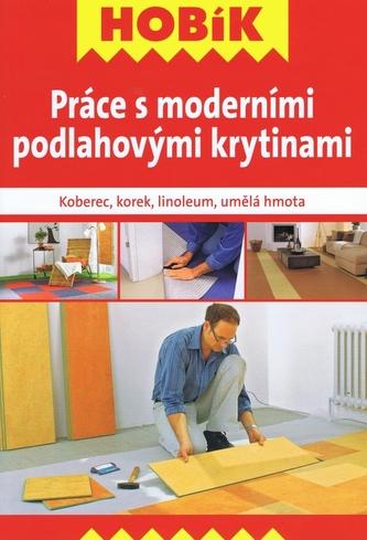 Práce s moderními podlahovými krytinami - Koberec, korek, linoleum, umělá hmota