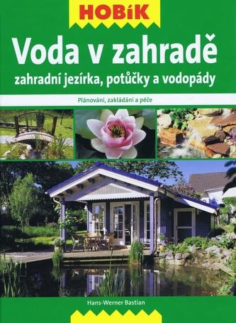 Voda v zahradě – Zahradní jezírka, potůčky a vodopády