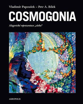 Cosmogonia - Alegorické reprezentace všeho - Vladimír Papoušek