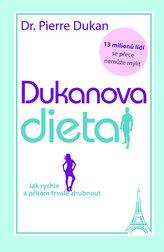 Dukanova dieta - Jak rychle a přitom trvale zhubnout - 2. vydání