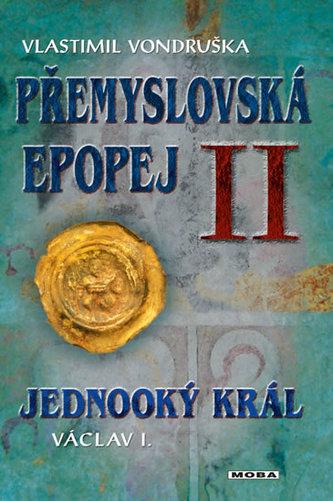 Přemyslovská epopej II. - Jednooký král Václav I. - Vlastimil Vondruška