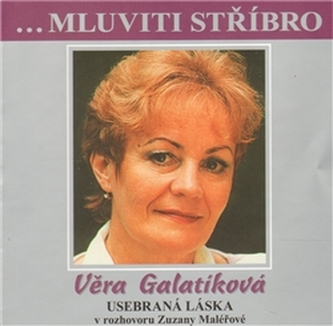 Věra Galatíková - Usebraná láska v rozhovoru Zuzany Maléřové - CD