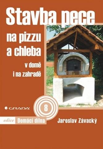 Stavba pece na pizzu a chleba - v domě i na zahradě