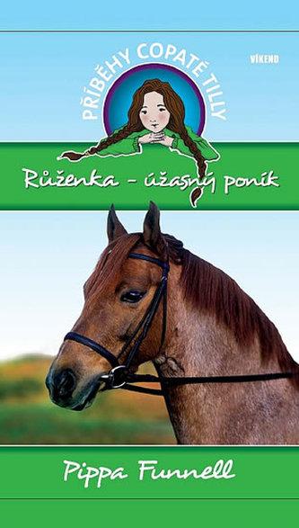Růženka–úžasný poník - Příběhy copaté Tilly 3