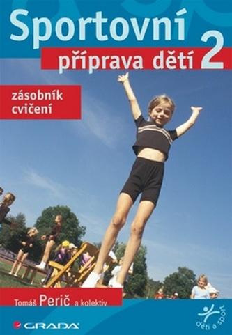 Sportovní příprava dětí 2 - zásobník cvičení - Tomáš Perič