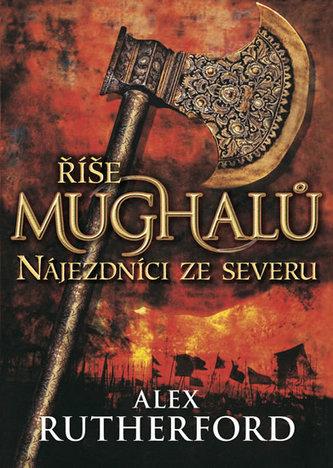 Říše Mughalů - Nájezdníci ze severu - brož.