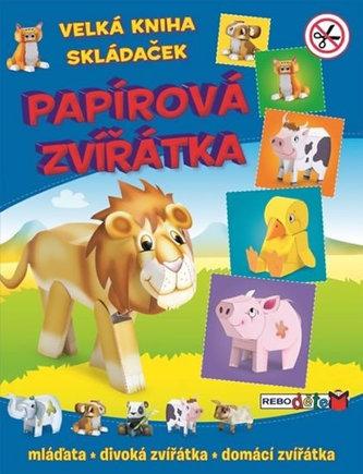 Papírová zvířátka - Velká kniha skládaček - 2. vydání