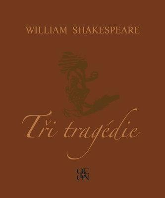 Tři tragédie - v této podobě 1. vydání