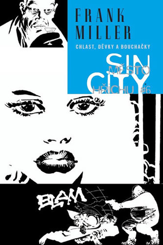 Sin City 6 - Chlast, děvky a bouchačky - brož.