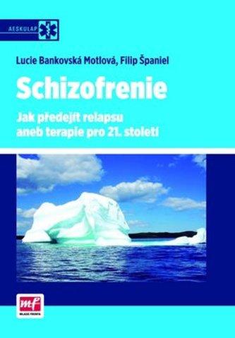 Schizofrenie – Jak předejít relapsu aneb terapie pro 21. století