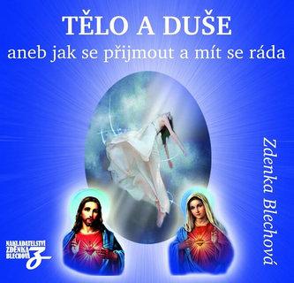 Tělo a duše aneb jak se přijmout a mít se ráda - 2CD - Zdenka Blechová