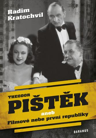 Theodor Pištěk aneb Filmové nebe první republiky